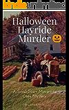 Halloween Hayride Murder (A Small Town Minnesota Cozy Mystery Book 1)