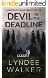 Devil in the Deadline: A Nichelle Clarke Crime Thriller