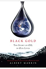 Black Gold: The Story of Oil in Our Lives Kindle Edition