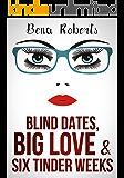 Blind Dates, Big Love and Six Tinder Weeks: