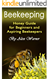 Beekeeping: Honey Guide for Beginners and Aspiring Beekeepers (English Edition)