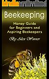 Beekeeping: Honey Guide for Beginners and Aspiring Beekeepers