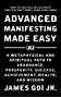 Advanced Manifesting Made Easy: A Metaphysical and Spiritual Path to Abundance, Prosperity, Success, Achievement, Wealth, and Wisdom (English Edition)