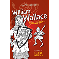 William Wallace And All That (English Edition)