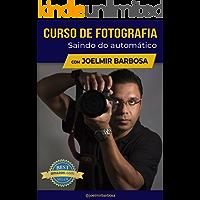 Curso de Fotografia com Joelmir Barbosa: Saindo do Automático
