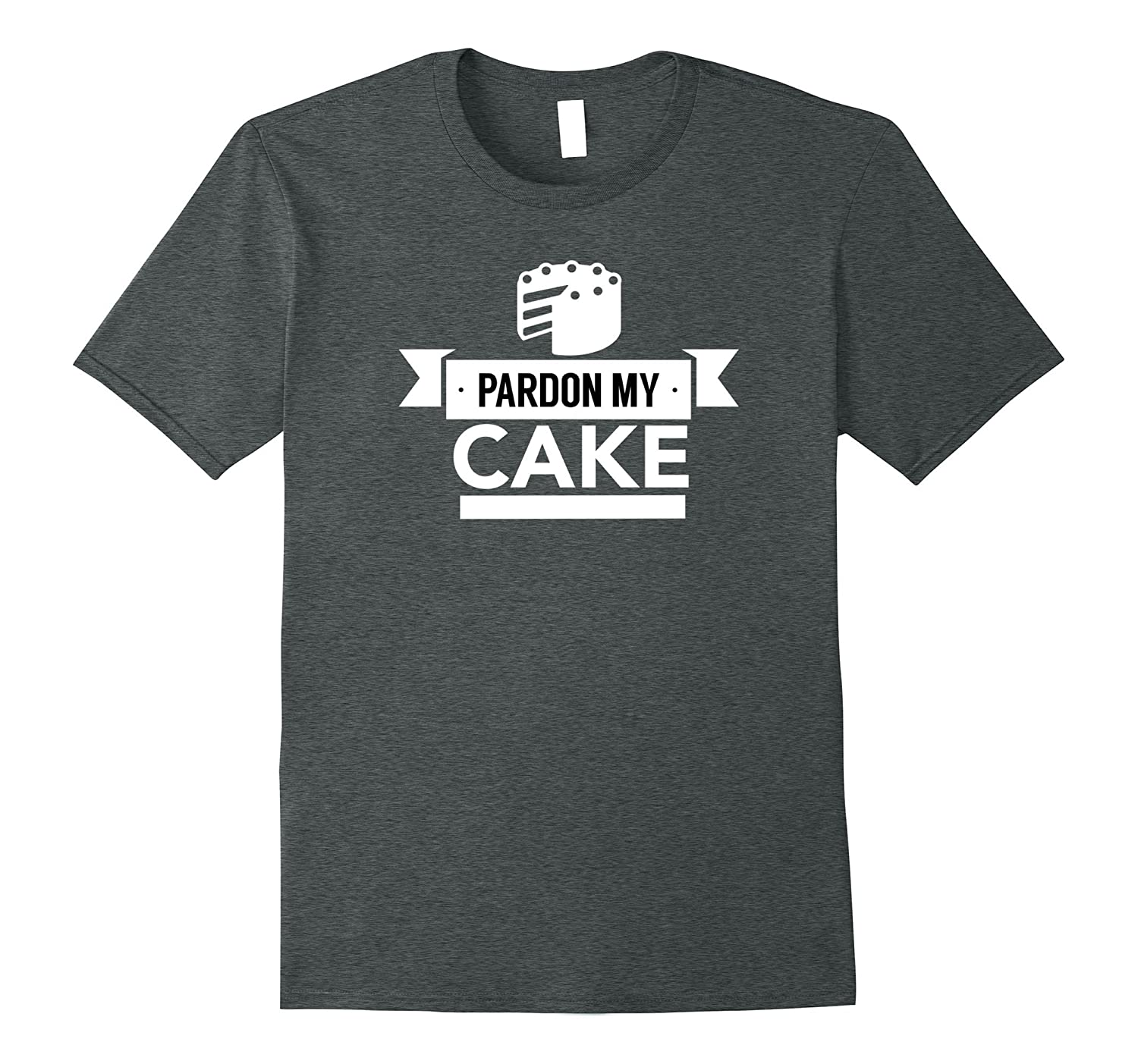PARDON MY CAKE Funny Bday Party Drinking T Shirt-BN