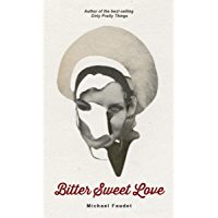 Bitter Sweet Love (Michael Faudet Book 2)