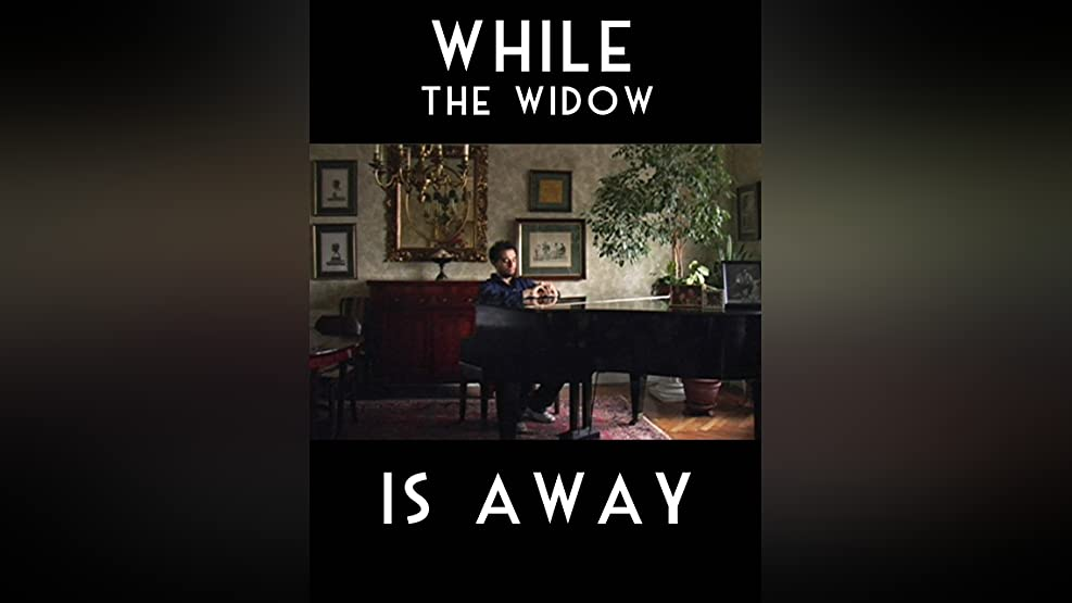 While the Widow Is Away