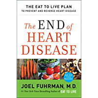 The End of Heart Disease: The Eat to Live Plan to Prevent and Reverse Heart Disease (Eat for Life) (English Edition)