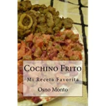 Cochino Frito: Mi Receta Favorita (Spanish Edition) Feb 23, 2015