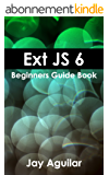 Ext JS 6: Beginners Guide Book (English Edition)