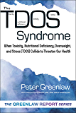 TDOS Syndrome: When Toxicity, Nutritional Deficiency, Overweight, and Stress (TDOS) Collide to Threaten Our Health (The New Health Conversation™ Book 1)