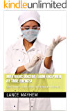 My Erotic Doctor Exam  (inspired by true events): Sex Stories from Real-Life Female Doctors (Erotic Stories From Real-Life Female Doctors Book 1)