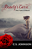 Beauty's Curse: A Historical Fantasy Fairy Tale Retelling of Sleeping Beauty (Once Upon a Princess Book 1)