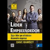 Líder empreendedor: seja o líder que estrutura e desenvolve empresas
