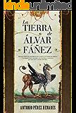 La tierra de Álvar Fáñez (Novela histórica)