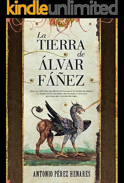 La tierra de Álvar Fáñez (Novela histórica) eBook: Henárez ...