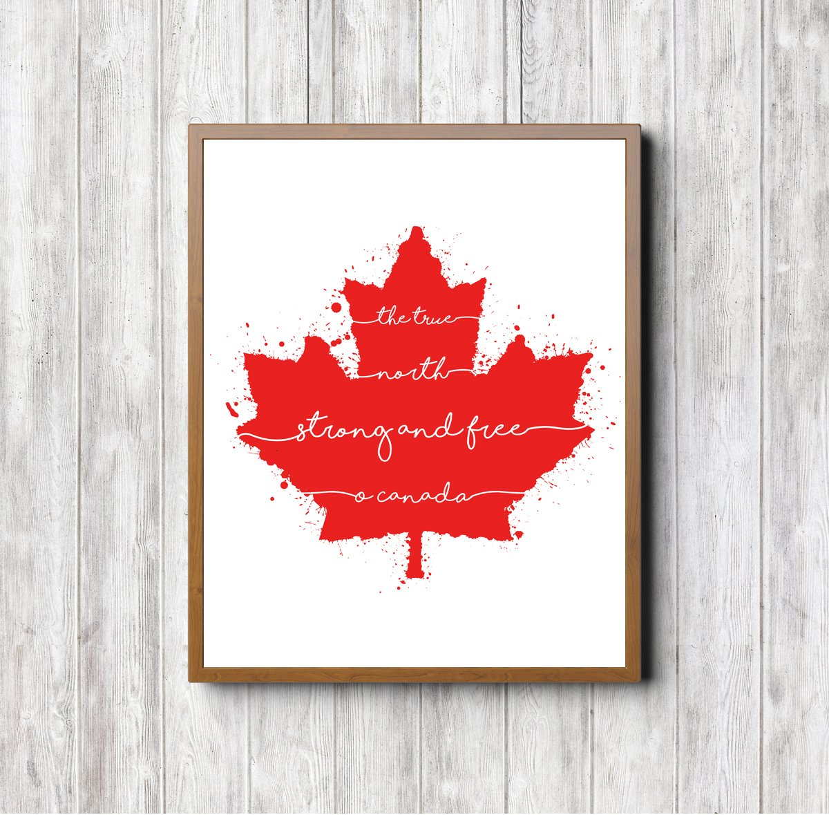 'O Canada' Print. True North Strong and Free. Canada Day, We the North, Maple Leaf print