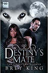 Destiny's Mate (The Perfect Mate Series Book 1): Love dreamed about, come to life Kindle Edition