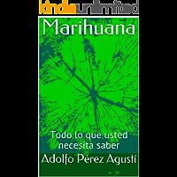 Marihuana: Todo lo que usted necesita saber