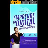 EMPRENDE EN DIGITAL (y haz tu vida más fácil): Cómo usar las herramientas digitales en tu negocio para ganar tiempo…