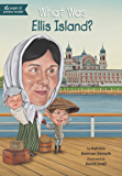 What Was Ellis Island? (What Was?)