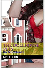 The Dollhouse Pets: Her Pets Volume 1 Kindle Edition