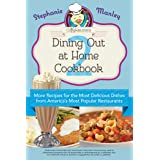 Copykat.com's Dining Out At Home Cookbook 2: More Recipes for the Most Delicious Dishes from America's Most Popular Restauran