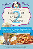Copykat.com's Dining Out At Home Cookbook 2: More Recipes for the Most Delicious Dishes from America's Most Popular…