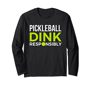 8b56c1ffea Amazon.com: Long Sleeve Pickleball Shirt Dink Responsibly: Clothing