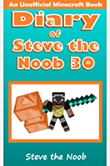 Diary of Steve the Noob 30 (An Unofficial Minecraft Book) (Diary of Steve the Noob Collection) Kindle Edition