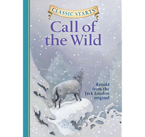 Classic Starts The Call Of The Wild Classic Starts Series English Edition Ebook London Jack Corvino Lucy Ho Oliver Pober Ed D Arthur Amazon Es Tienda Kindle