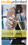 Driving Under The Influence, DUI Stops, DUI Arrests, DUI Checkpoints, DUI Trial/Conviction, Etc.: Drinking and Driving