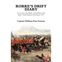 Rorke's Drift Diary: An Account of the Battles of Isandhlwana and Rorke's Drift Zululand January 1879