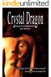 Crystal Dragon (Bad Elements Book 1)
