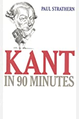 Kant in 90 Minutes (Philosophers in 90 Minutes Series) Kindle Edition