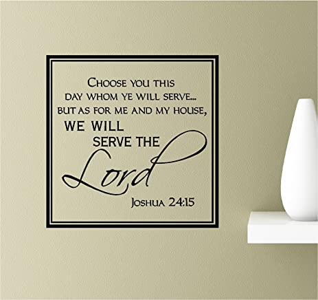 Choose You This Day Whom Ye Will Serve... But As For Me And