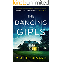 The Dancing Girls: An absolutely gripping crime thriller with nail-biting suspense (Detective Jo Fournier Book 1)