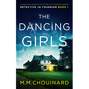 The Dancing Girls: An absolutely gripping crime thriller with nail-biting suspense (A Detective Jo Fournier Novel Book 1…