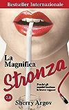 La Magnifica Stronza : Perché Gli Uomini Lasciano Le Brave Ragazze 2.0 / Why Men Love Bitches - Italian Edition