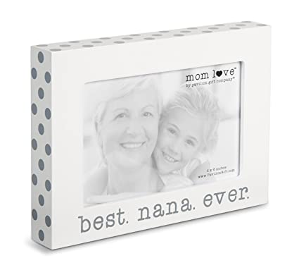 Amazon.com - Pavilion Gift Company 14137 Best Nana Ever Photo Frame ...