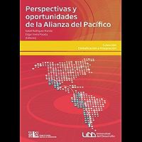 Perspectivas y oportunidades de la alianza del Pacífico
