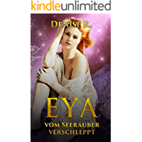 Eya - vom Seeräuber verschleppt (Sexgeschichten ab 18, Sex Erotik Deutsch, Erotik ab 18 unzensiert)