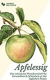 Apfelessig: Das natürliche Wundermittel für Gesundheit & Schönheit in der täglichen Praxis - Buch (German Edition)