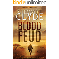 Blood Feud: A Gripping Revenge Thriller (Stirling Hunt, Book 1)