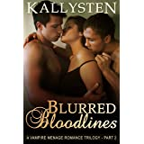 Blurred Bloodlines: The Blurred Trilogy (The Demons Age Book 11)
