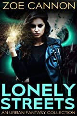 Lonely Streets: An Urban Fantasy Collection Kindle Edition