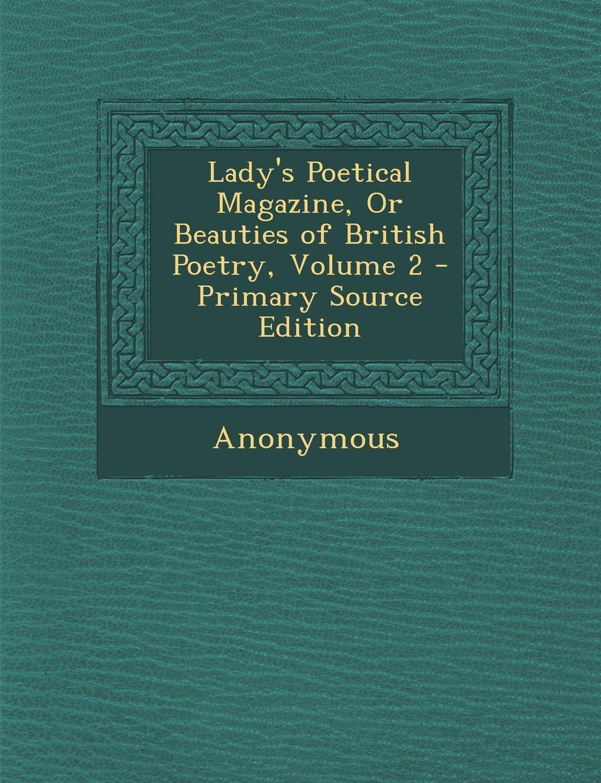 Lady's Poetical Magazine, or Beauties of British Poetry, Volume 2 pdf