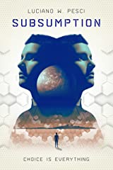 Subsumption: A Sci-Fi Novel to Inspire Kindle Edition