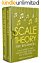 Scale Theory: For Beginners - Bundle - The Only 2 Books You Need to Learn Scale Music Theory, Scale Intervals and Scale Tuning Today (Music Best Seller Book 26) (English Edition)